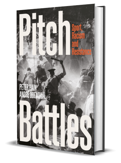 Pitch Battles - Sport, Racism and Resistance by Peter Hain and Andre Odendaal cover